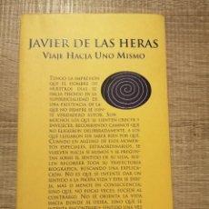 Libros de segunda mano: VIAJE HACIA UNO MISMO. JAVIER DE LAS HERAS. LIBRO DEDICADO POR EL AUTOR.. Lote 221407021