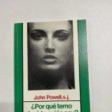 Libros de segunda mano: ¿POR QUÉ TEMO DECIRTE QUIEN SOY? JOHN POWELL. EDITORIAL SAL TERRAE. BILBAO, 1992. PAGS:126. Lote 221541481