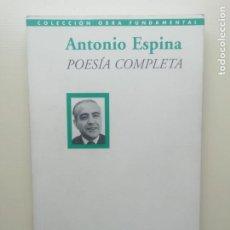 Libros de segunda mano: ANTONIO ESPINA POESÍA COMPLETA. Lote 221814916