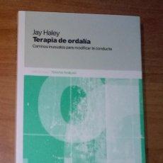 Libri di seconda mano: JAY HALEY - TERAPIA DE ORDALÍA. CAMINOS INUSUALES PARA MODIFICAR LA CONDUCTA - AMORRORTU. Lote 221833630