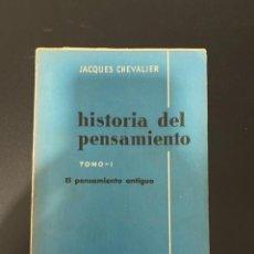 Libros de segunda mano: HISTORIA DEL PENSAMIENTO. TOMO I. JACQUES CHEVALIER. EDITORIAL AGUILAR. MADRID, 1958.PAGS: 708. Lote 222074883