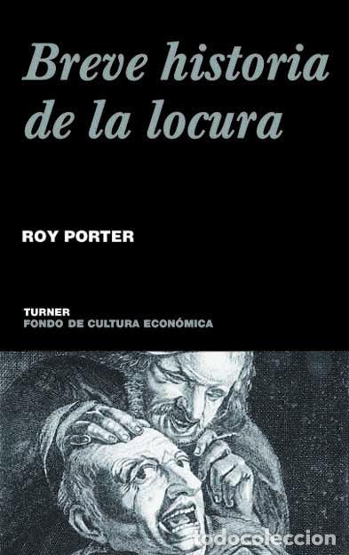 BREVE HISTORIA DE LA LOCURA. ROY PORTER .-NUEVO (Libros de Segunda Mano - Pensamiento - Psicología)