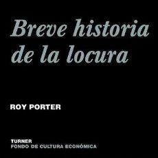 Libros de segunda mano: BREVE HISTORIA DE LA LOCURA. ROY PORTER .-NUEVO. Lote 222088447