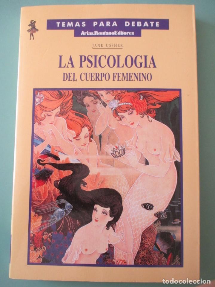 TEMAS PARA DEBATE.. LA PSICOLOGÍA DEL CUERPO FEMENINO. 1990 (Libros de Segunda Mano - Pensamiento - Psicología)