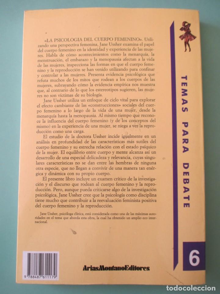 Libros de segunda mano: TEMAS PARA DEBATE.. LA PSICOLOGÍA DEL CUERPO FEMENINO. 1990 - Foto 3 - 222117361