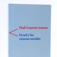 Libros de segunda mano: COLECCIÓN ANTÍGONA 16. FREUD Y LAS CIENCIAS SOCIALES (PAUL LAURENT ASSOUN) DEL SERBAL, 2003. OFRT. Lote 222174898
