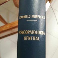 Libros de segunda mano: PSICOPATOLOGÍA GENERAL. CARMELO MONEDERO.. Lote 222179133