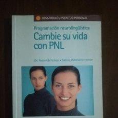 Libros de segunda mano: CAMBIE SU VIDA CON PNL. DR. RODERICH HEINZE. SABINE VOHMANN- HEINZE. INTEGRAL.. Lote 222180600