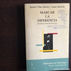 Libros de segunda mano: MARCAR LA DIFERENCIA. PSICOLOGÍA Y CONSTRUCCIÓN DE LOS SEXOS. RACHEL T. HARE-MUSTIN . MUY DIFÍCIL. Lote 222187966