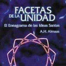 Libros de segunda mano: FACETAS DE LA UNIDAD EL ENEAGRAMA DE LAS IDEAS SANTAS A H ALMAAS. Lote 222200458