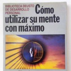 Libros de segunda mano: COMO UTILIZAR SU MENTE CON MAXIMO RENDIMIENTO. Lote 222306258
