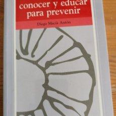 Libros de segunda mano: LAS DROGAS: CONOCER Y EDUCAR PARA PREVENIR - MACIA ANTON, DIEGO PIRÁMIDE2002 179PP. Lote 222308212