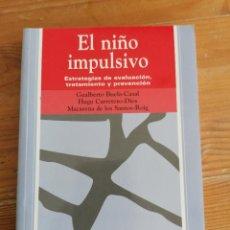 Libros de segunda mano: EL NIÑO IMPULSIVO BUELA-CASAL, GUALBERTO/CARRETERO-DIOS, HUGO/SANTOS-ROIG, MACARENA DE LOS PIRAMIDE. Lote 222308321