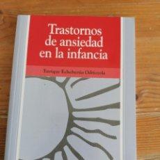 Libros de segunda mano: TRASTORNOS DE ANSIEDAD EN LA INFANCIA ECHEBURUA ODRIOZOLA, ENRIQUE. Lote 222308388