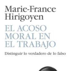 Libros de segunda mano: EL ACOSO MORAL EN EL TRABAJO. - HIRIGOYEN, MARIE-FRANCE.. Lote 222309606
