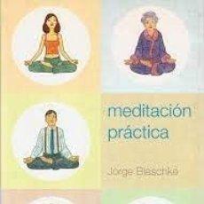 Libros de segunda mano: MEDITACIÓN PRÁCTICA JORGE BLASCHKE. Lote 222314795