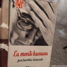 Libros de segunda mano: LA MENTE HUMANA CIENCIA SOBRE SUS PROCESOS JOSÉ LUIS ORTIZ Y PUIG 1964. Lote 222321830