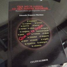 Libros de segunda mano: QUE NO TE LLEGUE LO QUE PUEDAS SOPORTAR EDUARDO EZQUERRA MARTINEZ 2011. Lote 222323526