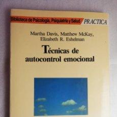 Libros de segunda mano: TECNICAS DE AUTOCONTROL EMOCIONAL - MARTHA DAVIS; MATTHEW MCKAY; ELIZABETH R. ESHELMAN. Lote 222379282