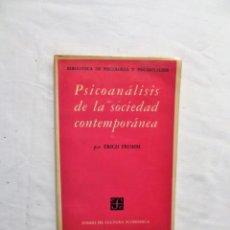 Libros de segunda mano: PSICOANALISIS DE LA SOCIEDAD CONTEMPORANEA DE ERICH FROMM. Lote 222596416