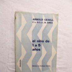 Libros de segunda mano: EL NIÑO DE 0 A 5 AÑOS DE ARNOLD GESELL. Lote 222597237
