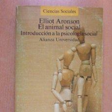 Libros de segunda mano: EL ANIMAL SOCIAL. INTRODUCCIÓN A LA PSICOLOGÍA SOCIAL / ELLIOT ARONSON / 1988. ALIANZA UNIVERSIDAD. Lote 222625901