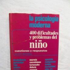 Libros de segunda mano: LA PSICOLOGIA MODERNA 400 DIFICULTADES Y PROBLEMAS DEL NIÑO CUESTIONES Y RESPUESTAS DE ALAIN RIDEAU. Lote 222828080
