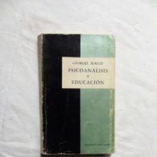 Libros de segunda mano: PSICOANALISIS Y EDUCACION DE GEORGES MAUCO. Lote 222828482