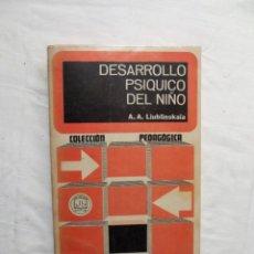 Libros de segunda mano: DESARROLLO PSIQUICO DEL NIÑO DE A.A. LIUBLINSKAIA. Lote 222829230