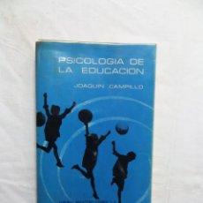Libros de segunda mano: PSICOLOGIA DE LA EDUCACION DE JOAQUIN CAMPILLO. Lote 223013006