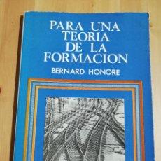 Libros de segunda mano: PARA UNA TEORÍA DE LA FORMACIÓN. DINÁMICA DE LA FORMATIVIDAD (BERNARD HONORE). Lote 223038817