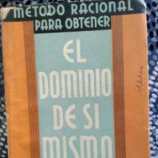 Libros de segunda mano: MÉTODO RACIONAL PARA OBTENER EL DOMINIO DE SÍ MISMO PAUL C JAGOT SEXTA EDICIÓN AÑO 1939. Lote 223057278