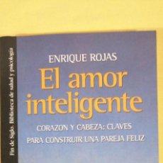Libros de segunda mano: EL AMOR INTELIGENTE ENRIQUE ROJAS CORAZON Y CABEZA CLAVES PARA CONSTRUIR UNA PAREJA FELIZ. Lote 223286533