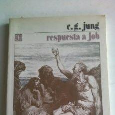 Livros em segunda mão: JUNG. RESPUESTA A JOB. FONDE DE CULTURA ECONÓMICA. 1998. Lote 223588035