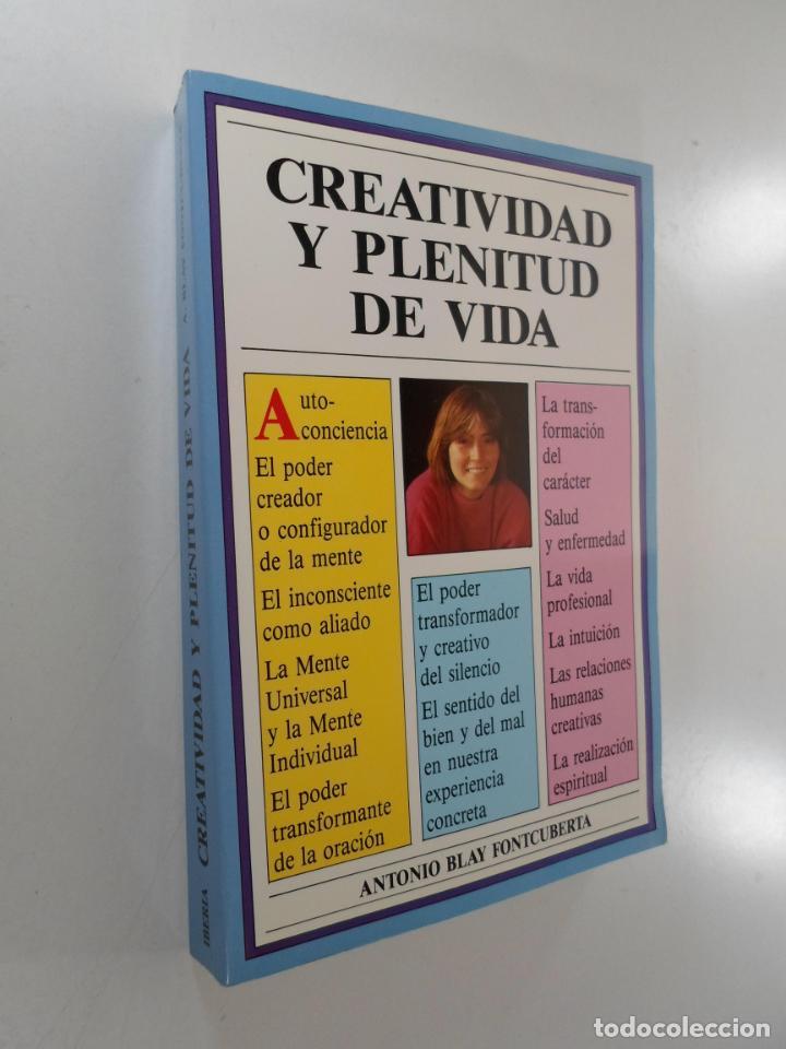 CREATIVIDAD Y PLENITUD DE VIDA BLAY FONTCUBERTA, ANTONIO (Libros de Segunda Mano - Pensamiento - Psicología)