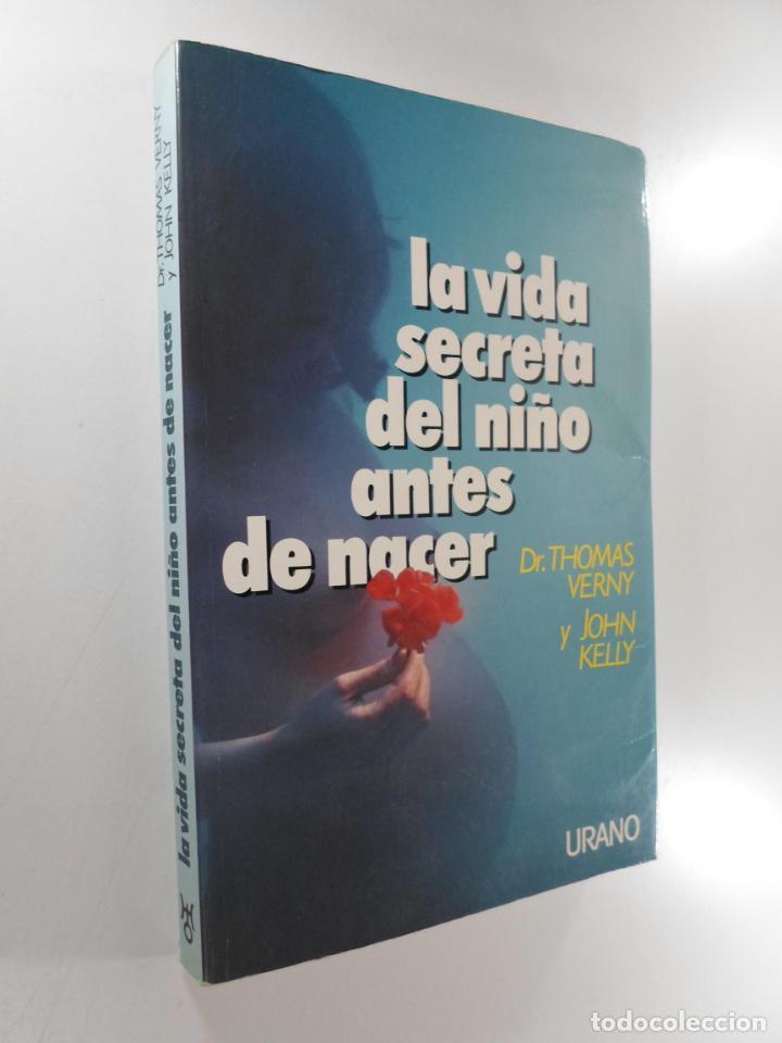 LA VIDA SECRETA DEL NIÑO ANTES DE NACER VERNY, THOMAS R. (Libros de Segunda Mano - Pensamiento - Psicología)