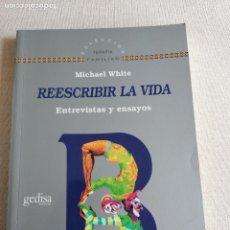 Libri di seconda mano: REESCRIBIR LA VIDA: ENTREVISTAS Y ENSAYOS WHITE, MICHAEL PUBLICADO POR GEDISA EDITORIAL. Lote 224498606