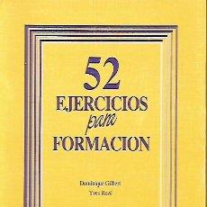 Libros de segunda mano: 52 EJERCICIOS PARA FORMACIÓN. DOMINIQUE GILBERT, YVES ROZÉ. Lote 226370405