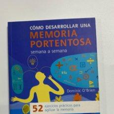 Libros de segunda mano: COMO DESARROLLAR UNA MEMORIA PORTENTOSA. DOMINIC O'BRIEN. EVERGREEN. 2008. PAGS: 173. Lote 226445552