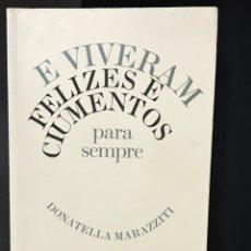 Libros de segunda mano: E VIVERAM FELIZES E CIUMENTOS PARA SEMPRE DE DONATELLA MARAZZITI. Lote 227751545