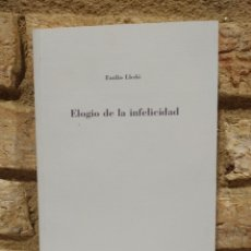 Libros de segunda mano: ELOGIO DE LA INFELICIDAD. EMILIO LLEDO. Lote 228221915