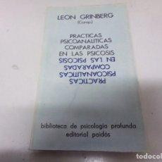 Libros de segunda mano: GRINBERG, LEÓN (COMP.) PRÁCTICAS PSICOANALITICAS COMPARADAS EN LAS NEUROSIS. Lote 228494810