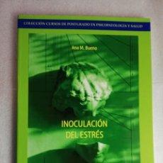 Libros de segunda mano: INOCULACIÓN DEL ESTRÉS - ANA M. BUENO/UNED. Lote 229073575