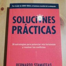 Libros de segunda mano: SOLUCIONES PRÁCTICAS (BERNARDO STAMATEAS). Lote 229264760