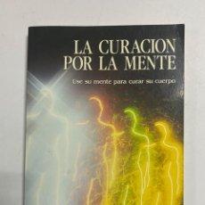 Libros de segunda mano: LA CURACION POR LA MENTE. LOUIS PROTO. EDAF. MADRID, 1991. PAGS: 246. Lote 230732190
