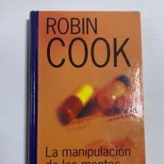 Libros de segunda mano: LA MANIPULACION DE LAS MENTES. ROBIN COOK. RBA.MADRID, 2002. PAGS: 235. Lote 230736755