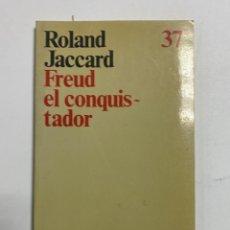 Libros de segunda mano: FREUD EL CONSQUISTADOR. ROLAND JACCARD. EDITORIAL ARIEL BARCELONA, 1985. PAGS: 120. Lote 230738020
