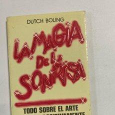 Libros de segunda mano: LA MAGIA DE LA SONRISA. DUTCH BOLING. SELECTOR ACTUALIDAD EDITOR. 1990. PAGS: 198. Lote 230742555