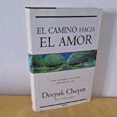 Libros de segunda mano: DEEPAK CHOPRA - EL CAMINO HACIA EL AMOR - EDICIONES VERGARA 2007. Lote 231164440