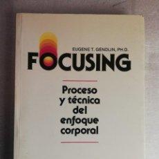 Libros de segunda mano: FOCUSING - PROCESO Y TECNICA DEL ENFOQUE CORPORAL - EUGENE T. GENDLIN. Lote 232398930